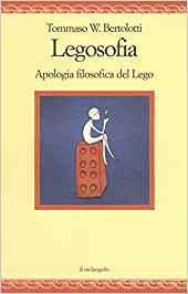 Legosofia. Apologia filosofica del Lego
