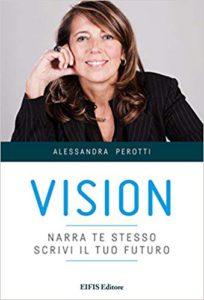 Vision. Narra te stesso, scrivi il tuo futuro
