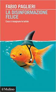 La disinformazione felice libro