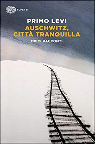 Auschwitz città tranquilla