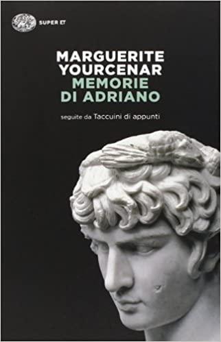 memorie di Adriano libro